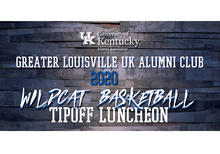 Graphic that says Greater Louisville UK Alumni Club 2020 Wildcat Basketball Tipoff Luncheon