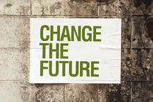 photo of Change the Future sign