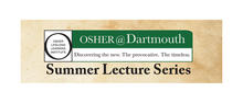 This summer the University of Kentucky's Osher Lifelong Learning Institute (OLLI) is teaming up with the OLLI at Dartmouth College to live stream their 23rd Annual Summer Lecture Series.