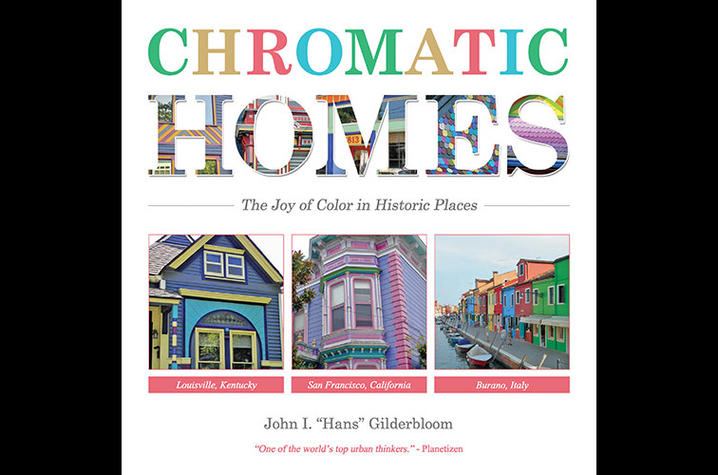 "photo of cover of ""Chromatic Homes: The Joy of Color in Historic Places"" by John I. ""Hans"" Gilderbloom"