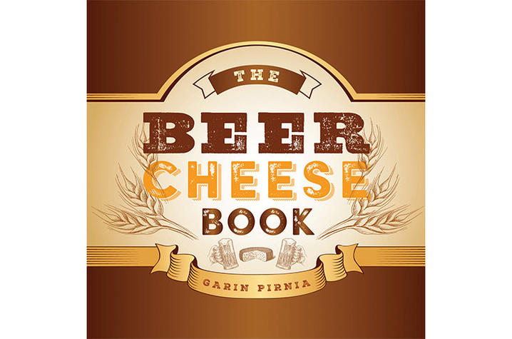 "photo of the cover of ""The Beer Cheese Book"" by Garin Pirnia"