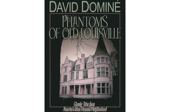 """photo of cover of """"Phantoms of Old Louisville"""" by David Dominé"""