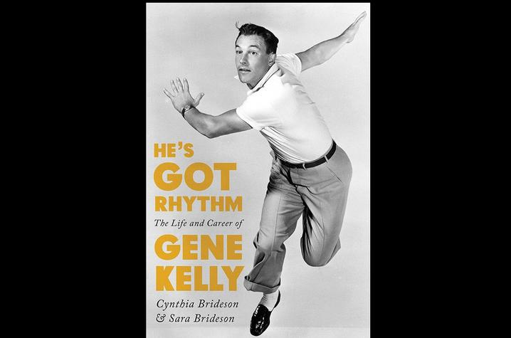 "photo of cover of ""He's Got Rhythm: The Life and Career of Gene Kelly"" by Cynthia Brideson and Sara Brideson"