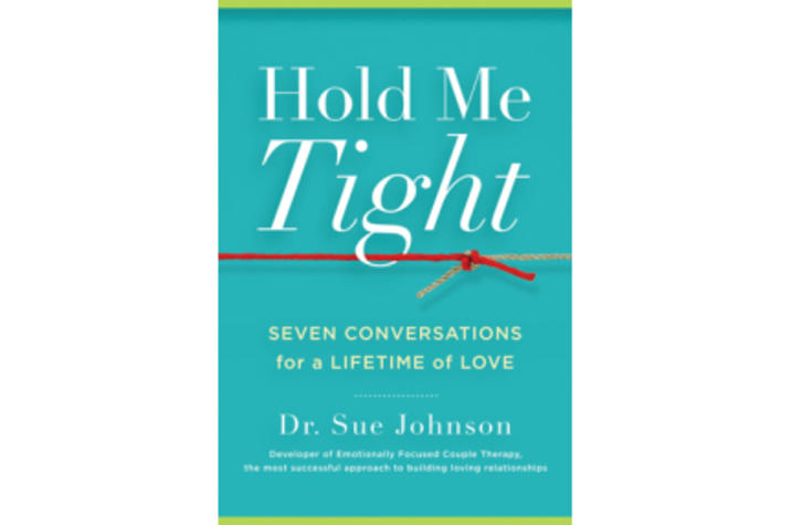 """photo of book cover of """"Hold Me Tight: Seven Conversations for a Lifetime of Love"""" by Sue Johnson"""
