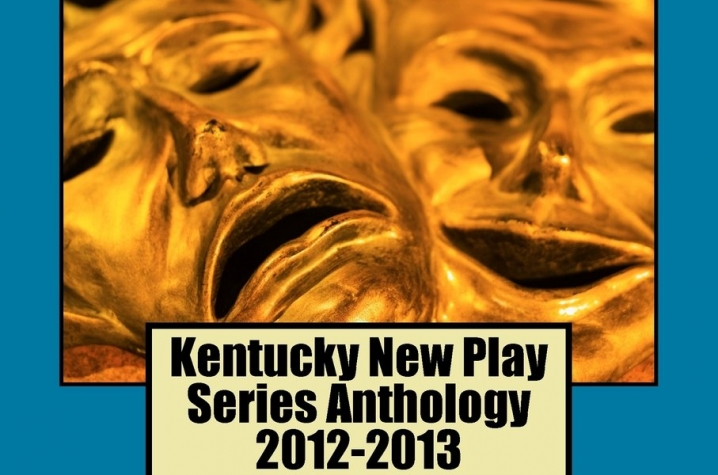 "photo of cover of ""Kentucky New Play Series Anthology 2012-2013"" edited by William McCann Jr."