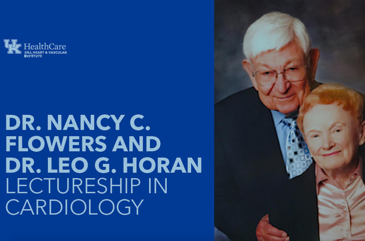 Dr. Nancy C. Flowers and Dr. Leo G. Horan Lectureship in Cardiology