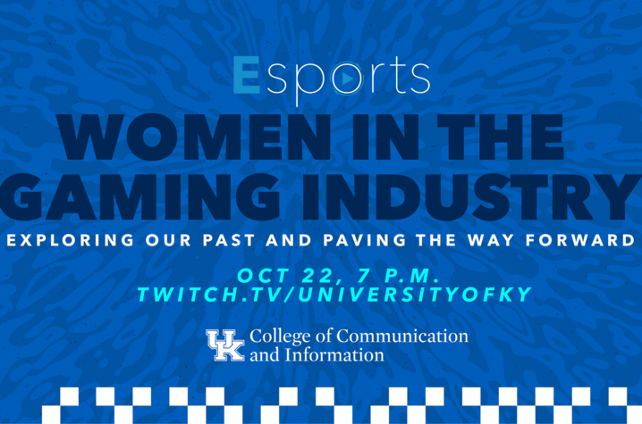 The University of Kentucky College of Communication and Information, along with UK partners, will host a gaming panel for students that revolves around women in the gaming industry at 7 p.m. Oct. 22, on UK's Twitch channel.