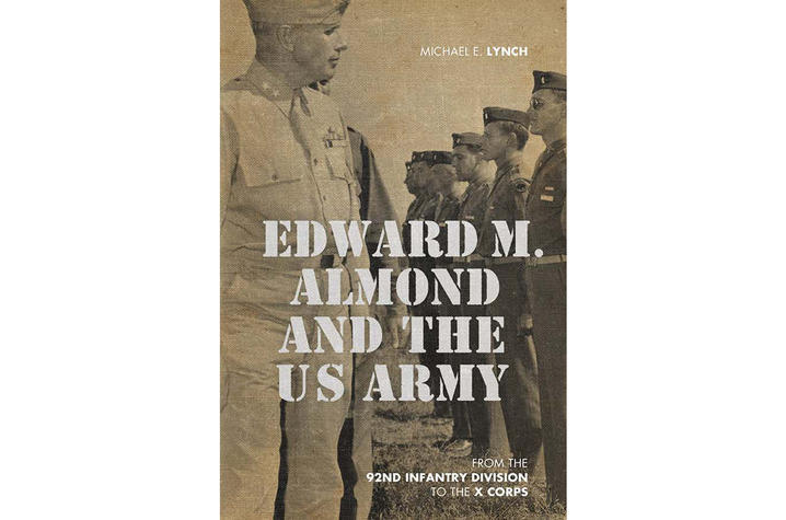 """""""Edward M. Almond and the U.S. Army: From the 92nd Infantry Division to the X Corps"""" cover art"""