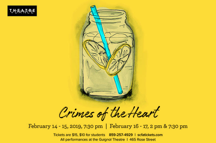 "photo of UK Theatre's web banner for ""Crimes of the Heart""; image of lemondade in a mason jar with event details"