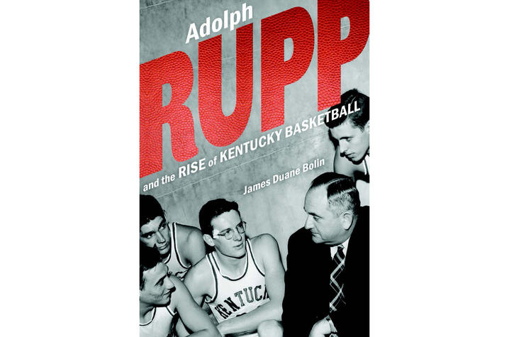 "photo of cover of ""Adolph Rupp and the Rise of Kentucky Basketball"" by James Duane Bolin"