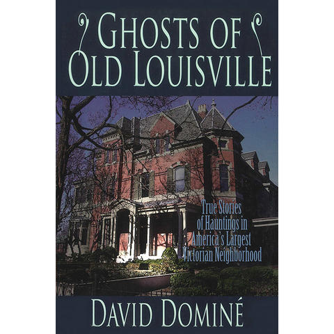 "photo of cover of ""Ghosts of Old Louisville"" by David Domine"