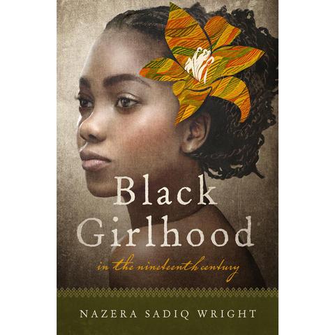 Black Girlhood in the Nineteenth Century