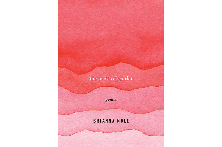 "photo of the cover of ""The Price of Scarlet: Poems"" by Brianna Noll"