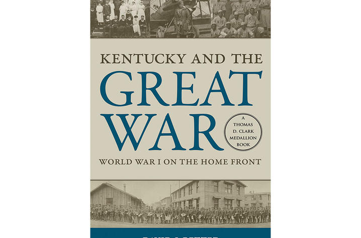 "photo of cover of ""Kentucky and the Great War: World War I on the Home Front"" by David J. Bettez"
