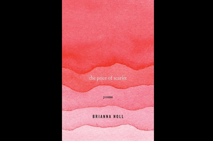 "photo of cover of ""The Price of Scarlet: Poems"" by Brianna Noll"