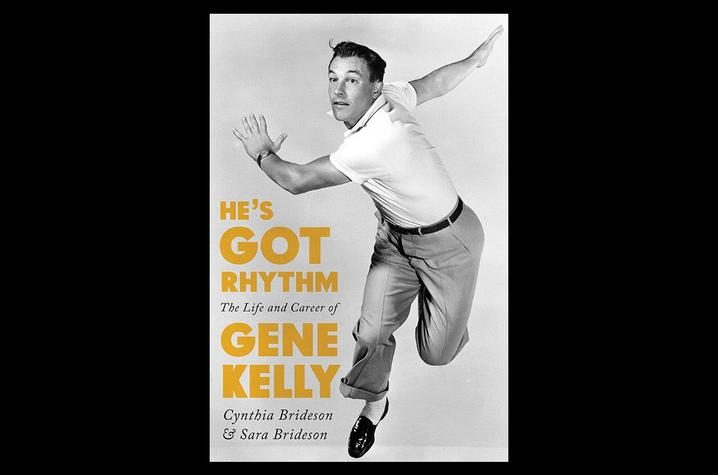 "photo of cover of ""He's Got Rhythm: The Life and Career of Gene Kelly"" by Cynthia and Sara Brideson"