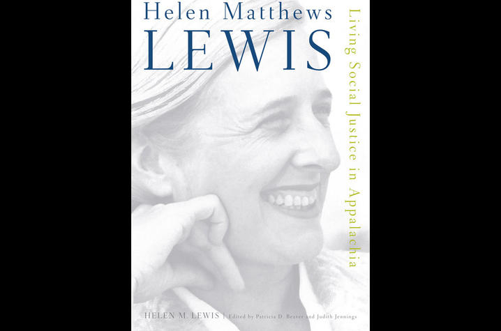 "photo of cover of ""Helen Matthews Lewis: Living Social Justice in Appalachia"" by Helen M. Lewis, edited by Patricia D. Beaver and Judith Jennings"