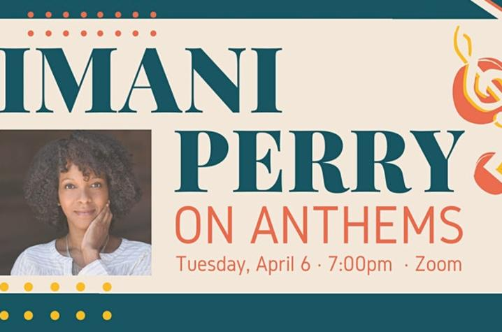photo of Gaines Center Lafayette Seminar web banner for Imani Perry on Anthems