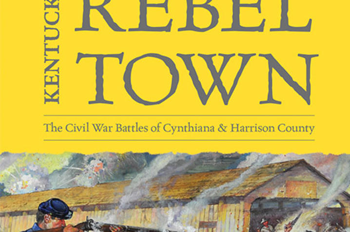 "photo of cover of ""Kentucky Rebel Town: The Civil War Battles of Cynthiana and Harrison County"" by William A. Penn"