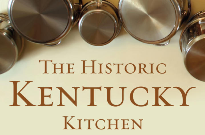 "photo of cover of ""The Historic Kentucky Kitchen: Traditional Recipes for Today's Cook"" by Deirdre A. Scaggs & Andrew W. McGraw"