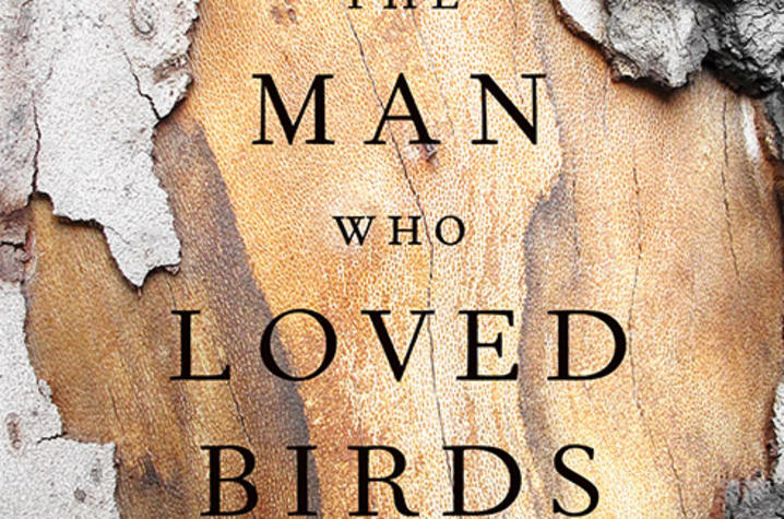 "photo of cover of ""The Man Who Loved Birds: A Novel"" by Fenton Johnson"