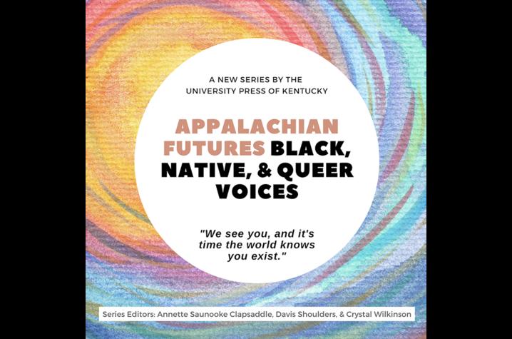 Appalachian Futures: Black, Native, & Queer Voices digital flyer