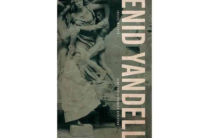 "Cover detail of ""Enid Yandell: Kentucky's Pioneer Sculptor"" by Juilee Decker."