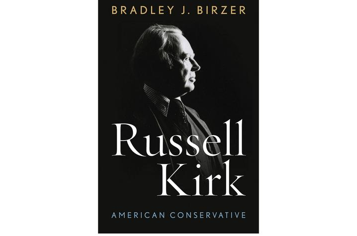 """photo of cover of """"Russell Kirk: American Conservative"""" by Bradley Birzer"""