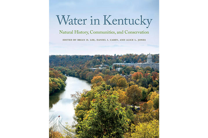 "photo of ""Water in Kentucky: Natural History, Communities, and Conservation"""