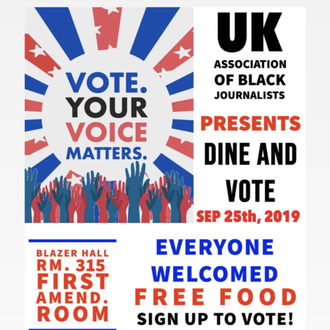 "The University of Kentucky Association of Black Journalists (ABJ) will be hosting a new event, ""Dine and Vote,"" at 6 p.m. Wednesday, Septe. 25, in 315 Blazer Dining."