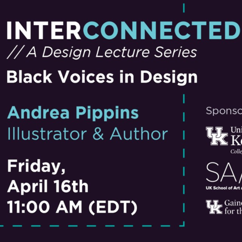 photo of web banner for Interconnected Black Voices in Design lecture by Andrea Pippins on April 16