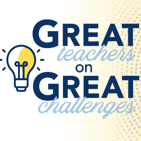 Graphic that says Great Teachers on Great Challenges