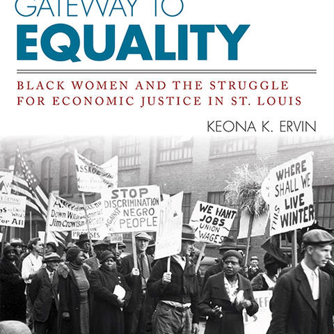 "photo of cover of ""Gateway to Equality: Black Women and the Struggle for Economic Justice in St. Louis"" by Keona K. Ervin"