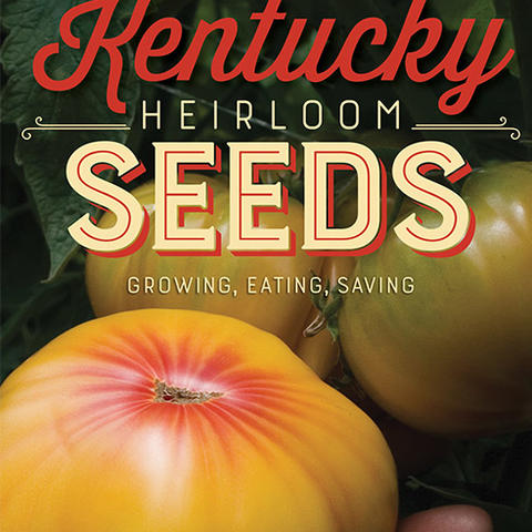 "photo of cover of ""Kentucky Heirloom Seeds: Growing, Eating, Saving"""