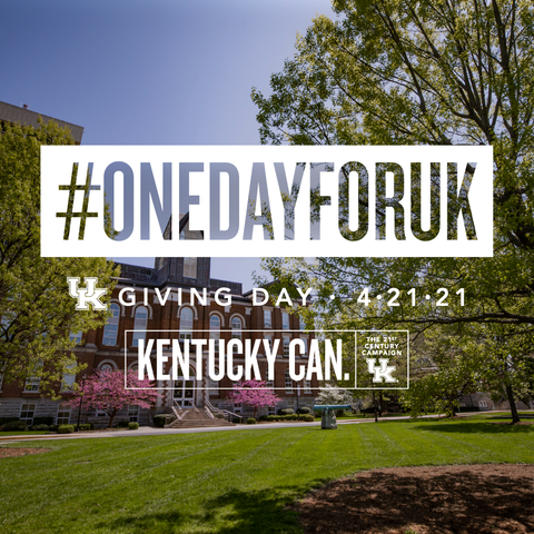 photo of Main Building surrounded by trees with the words: #onedayforuk, Giving Day 4-21-21, Kentucky Can