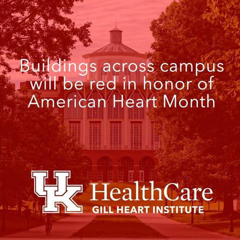 The University of Kentucky and the Gill Heart Institute celebrate Heart Month