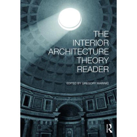 "photo of book cover of ""The Interior Architecture Theory Reader"" edited by Gregory Marinic"
