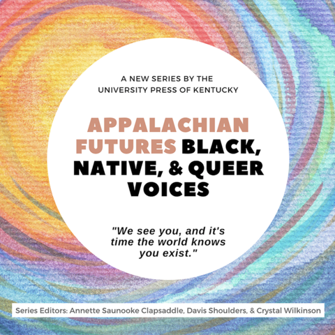 Appalachian Futures: Black, Native, & Queer Voices digital flyer
