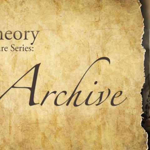 The Archive: Social Theory Spring Lecture Series